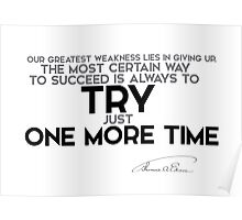 always try one more time - thomas edison Poster