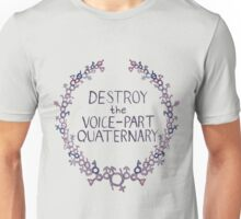 Destroy The Voice-Part Quaternary Unisex T-Shirt