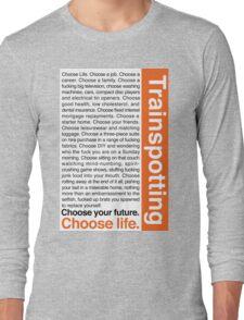 Choose life. Long Sleeve T-Shirt