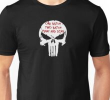 One Batch, Two Batch. Punisher Unisex T-Shirt