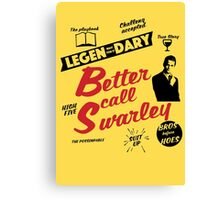Better Call Swarley Canvas Print