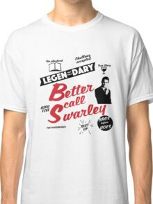 Better Call Swarley Classic T-Shirt