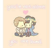 You're not alone Photographic Print