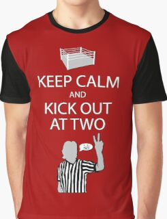 Keep Calm and Kick Out Graphic T-Shirt