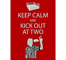 Keep Calm and Kick Out Photographic Print