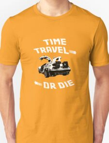 Time Travel Or Die is Back! T-Shirt