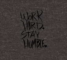 Work Hard. Stay Humble. Unisex T-Shirt