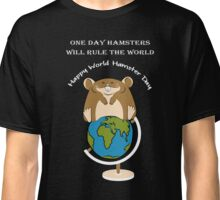 Hamsters rule the World! Classic T-Shirt