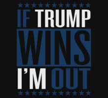 If Trump wins I'm out Kids Tee