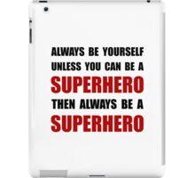 Be Superhero iPad Case/Skin