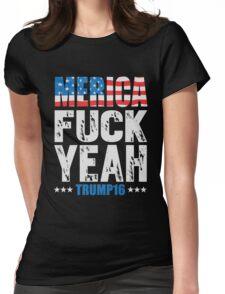 Merica Fuck Yeah Trump 2016 Womens Fitted T-Shirt
