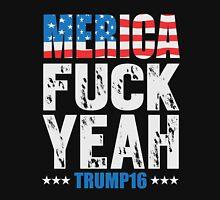 Merica Fuck Yeah Trump 2016 Unisex T-Shirt