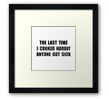 Cooked Sick Framed Print