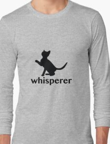 Kitty Whisperer Long Sleeve T-Shirt