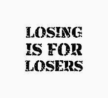 Losing Losers Unisex T-Shirt