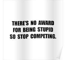 No Stupid Award Poster