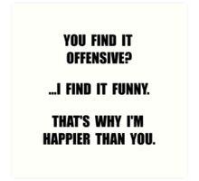 Offensive Happy Art Print