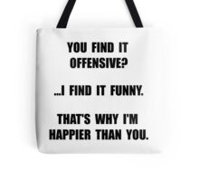 Offensive Happy Tote Bag