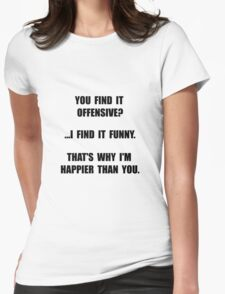 Offensive Happy Womens Fitted T-Shirt