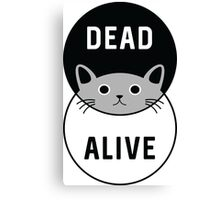 Schrodinger's Cat: Dead or Alive! Canvas Print