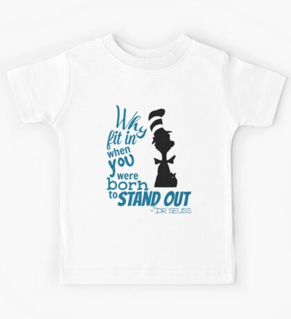 Why Fit In Dr Seuss Quote Kids Tee