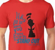 Why Fit In Dr Seuss Quote Unisex T-Shirt