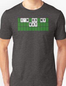 I'M ON MY WAY Unisex T-Shirt