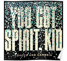coheed and cambria you got spirit, kid Poster