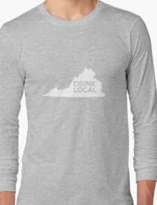 Virginia Drink Local VA Long Sleeve T-Shirt