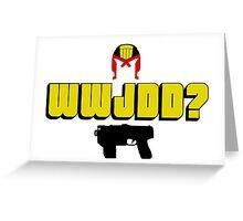 WWJDD? Greeting Card