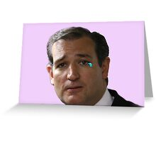 Ted Cruz - Crying Greeting Card