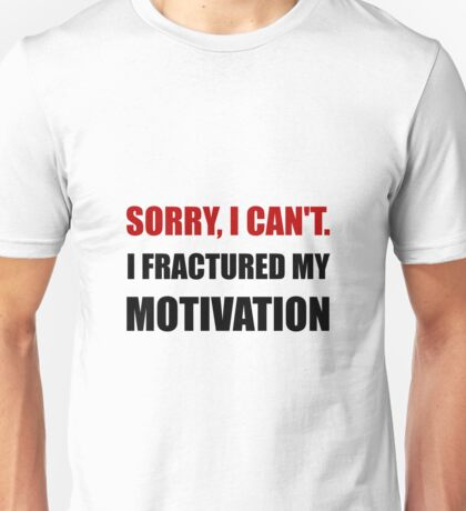 Fractured Motivation Unisex T-Shirt