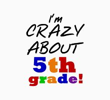 Fifth Grade Crazy About 5th Grade Unisex T-Shirt