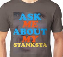 RIP 3PAC MEMORIAL ASK ME ABOUT MY STANKSTA OG SHIRT Unisex T-Shirt