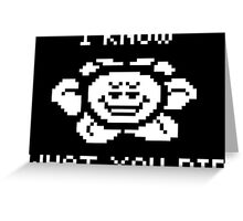 Flowey knows what you did Greeting Card