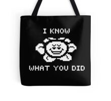 Flowey knows what you did Tote Bag