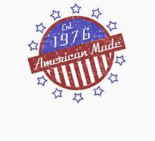 1976 American Made Unisex T-Shirt