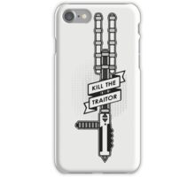 Kill the Traitor iPhone Case/Skin