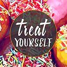 Treat Yourself by Ewan Arnolda
