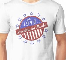 1946 American Made Unisex T-Shirt