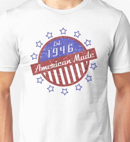 1946 American Made Unisex T-Shirt