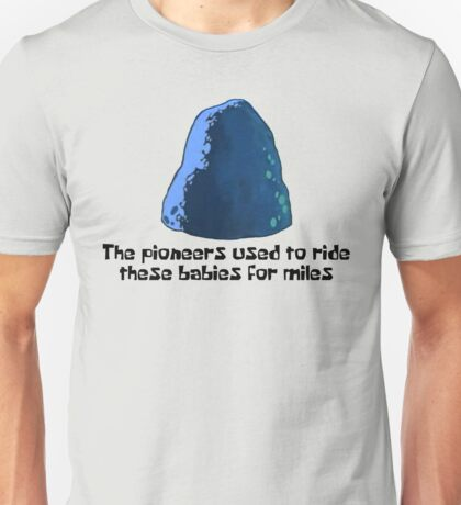 The Pioneers Used To Ride These Babies For Miles - Spongebob Unisex T-Shirt