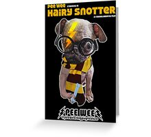 HAIRY SNOTTER PEE WEE Greeting Card