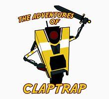 The Adventures of Claptrap Unisex T-Shirt