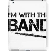 I'm With The Band - Oboe (Black Lettering) iPad Case/Skin