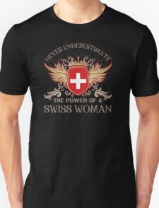 Never underestimate the power of a Swiss woman Unisex T-Shirt