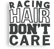 Racing hair don't care Canvas Print