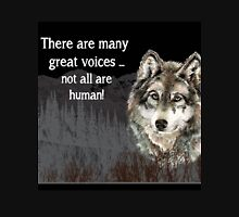Many Great Voices Inspirational Wolf Quote   Unisex T-Shirt