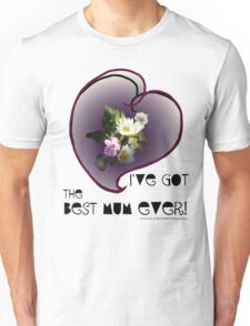 wildflower, Best Mum EVER! heart quirky Unisex T-Shirt