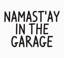 Namastay in the garage One Piece - Short Sleeve